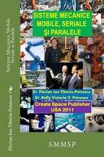 Sisteme Mecanice Mobile Seriale Si Paralele