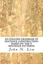 An English Grammar of Sentence Construction Based on the 5 Sentence Patterns