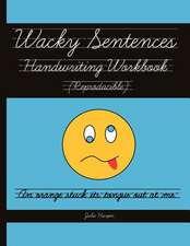 Wacky Sentences Handwriting Workbook (Reproducible)