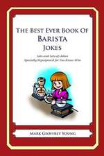 The Best Ever Book of Barista Jokes