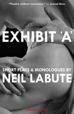 Exhibit 'A':  Short Plays and Monologues