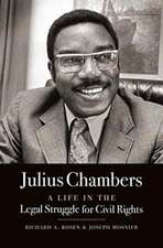 Julius Chambers:  A Life in the Legal Struggle for Civil Rights