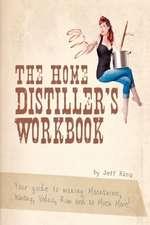The Home Distiller's Workbook