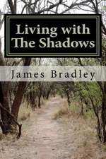 Living with the Shadows