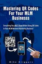 Mastering Qr Codes for Your MLM Business