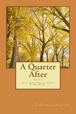 A Quarter After (Large Print Version)