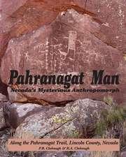Pahranagat Man, Nevada's Mysterious Anthropomorph