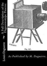 A Full Description of the Daguerreotype Process