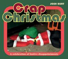 Crappy Christmas: A Celebration of Festive Disappointments