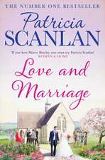 Love and Marriage: Warmth, wisdom and love on every page - if you treasured Maeve Binchy, read Patricia Scanlan