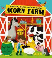 Acorn Farm: Pop-up, press-out and play!