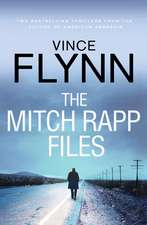 The Mitch Rapp Files: includes Kill Shot and The Third Option