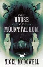 McDowell, N: The House of Mountfathom
