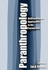 Paranthropology:  Anthropological Approaches to the Paranormal