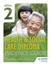 Level 2 Health & Social Care Diploma Evidence Guide