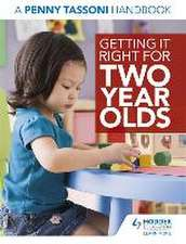 Tassoni, P: Getting It Right for Two Year Olds: A Penny Tass
