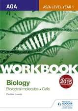 AQA AS/A Level Year 1 Biology Workbook: Biological Molecules; Cells