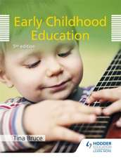 Bruce, T: Early Childhood Education 5th Edition