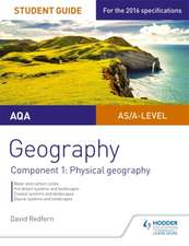 AQA AS/A-Level Geography Student Guide: Component 1: Physica