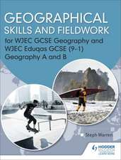 Geographical Skills and Fieldwork for WJEC GCSE Geography and WJEC Eduqas GCSE (9-1) Geography A and B