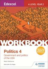 Edexcel A-Level Politics Workbook 4: Government and Politics of the USA