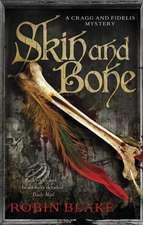 Blake, R: Skin and Bone