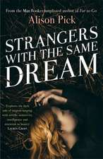 Strangers with the Same Dream