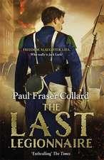 The Last Legionnaire (Jack Lark, Book 5)