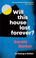 Will This House Last Forever?