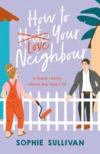 How to Love Your Neighbour