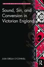Music, Sound, and Religious Conversion in Victorian England