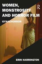 Women, Monstrosity and Horror Film