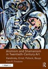 Animism and Shamanism in Twentieth-Century Art