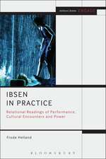 Ibsen in Practice: Relational Readings of Performance, Cultural Encounters and Power