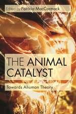 The Animal Catalyst: Towards Ahuman Theory