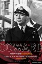 Noël Coward Screenplays: In Which We Serve, Brief Encounter, The Astonished Heart