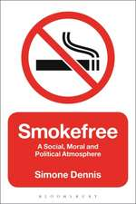 Smokefree: A Social, Moral and Political Atmosphere