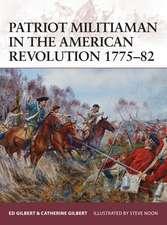 Patriot Militiaman in the American Revolution 1775–82