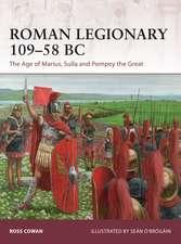 Roman Legionary 109–58 BC: The Age of Marius, Sulla and Pompey the Great