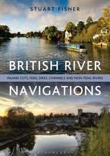 British River Navigations: Inland Cuts, Fens, Dikes, Channels and Non-tidal Rivers