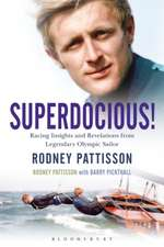 Superdocious!: Racing Insights and Revelations from Legendary Olympic Sailor Rodney Pattisson