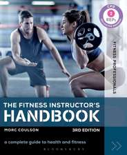 The Fitness Instructor's Handbook: A Complete Guide to Health and Fitness