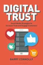 Digital Trust: Social Media Strategies to Increase Trust and Engage Customers