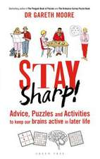 Stay Sharp!: Advice, Puzzles and Activities to Keep Our Brains Active in Later Life