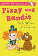 Fizzy and Bandit: A Bloomsbury Young Reader: White Book Band