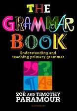 The Grammar Book: Understanding and teaching primary grammar