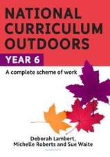 The National Curriculum Outdoors: Year 6