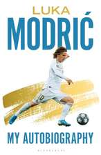 Luka Modric: Official Autobiography