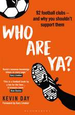 Who Are Ya?: 92 Football Clubs – and Why You Shouldn't Support Them