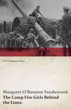 The Camp Fire Girls Behind the Lines (WWI Centenary Series)